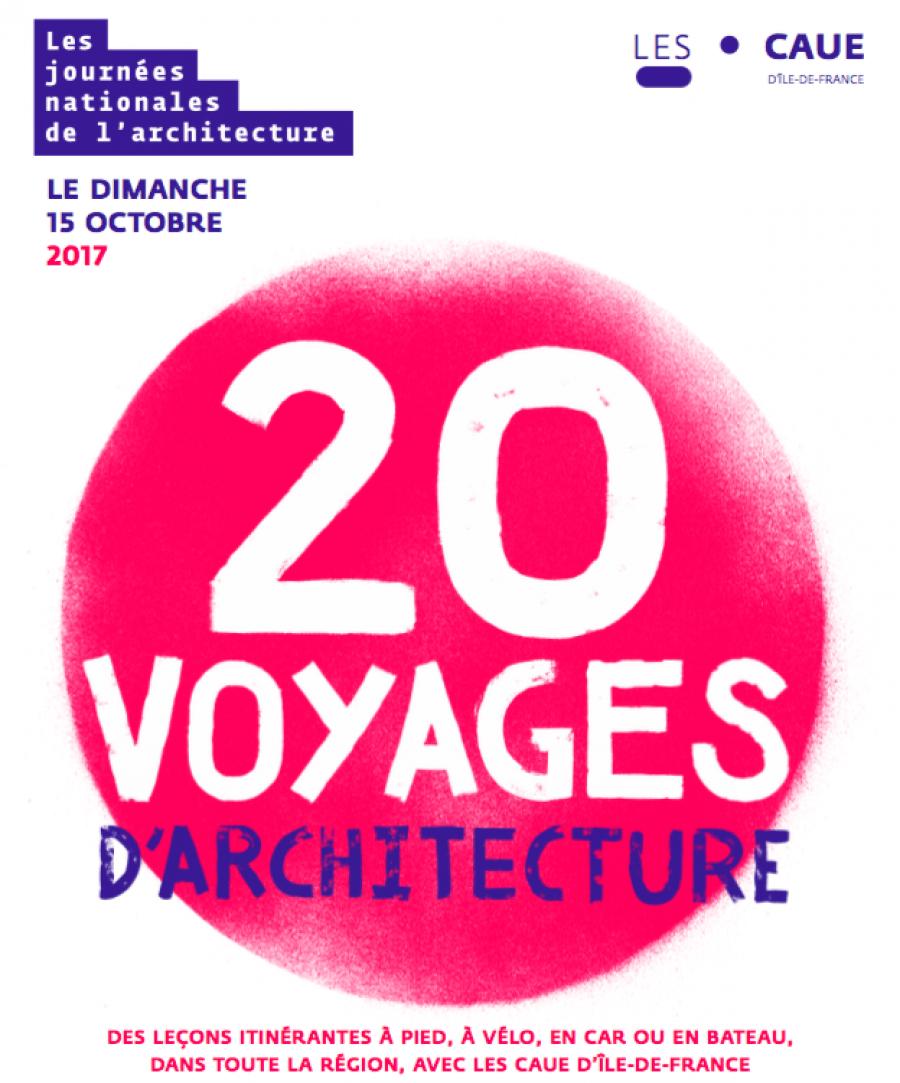 Affiche des Voyages d'architecture organisés par les CAUE d'Île-de-France pour les Journées de l'Architecture 2017