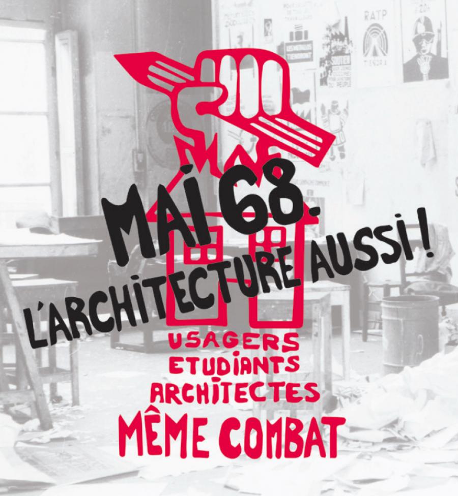 """Affiche de l'exposition """"Mai 68. L'architecture aussi !"""" à la Cité de l'architecture et du patrimoine - DR"""