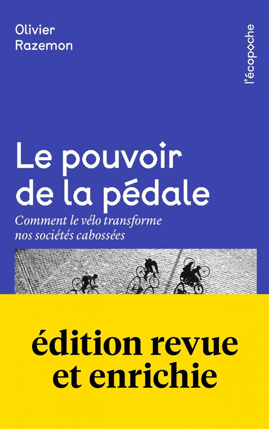 Olivier Razemon, Le pouvoir de la pédale : comment le vélo transforme nos sociétés cabossées, 2018, éditions Rue de l'échiquier, Paris