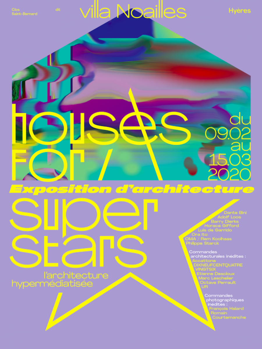 Exposition «Houses for Superstars. Hypermediated architecture» à la Villa Noailles