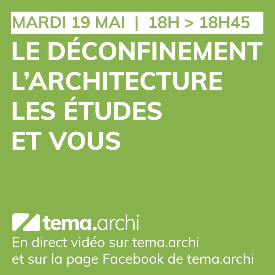 Le déconfinement, l'architecture, les études et vous - Mardi 19 mai à 18h sur tema.archi