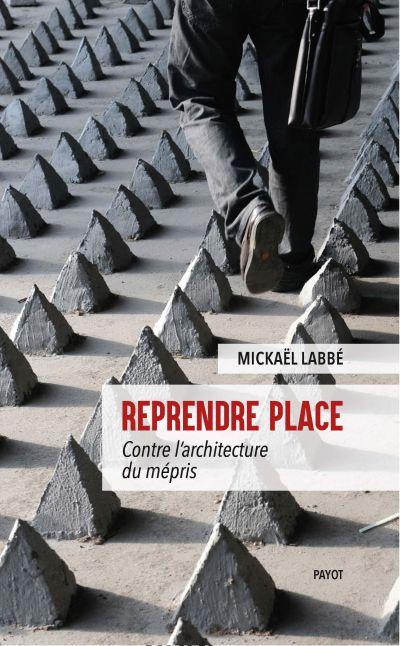 Reprendre place, Mickaël Labbé aux éditions Payot
