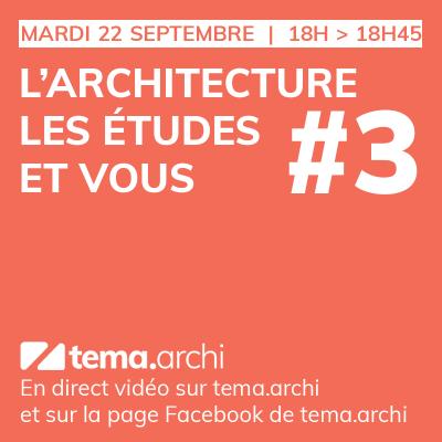L'architecture, les études et vous - Mardi 22 septembre à 18h sur tema.archi