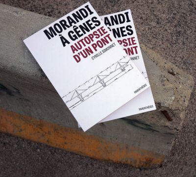 Morandi à Gênes. Autopsie d'un pont par Cyrille Simonnet aux Éditions Parenthèses © Éditions Parenthèses